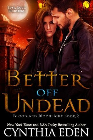 Better Off Undead (Blood and Moonlight #2)