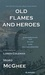 Old Flames and Heroes