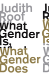What Gender Is, What Gender Does