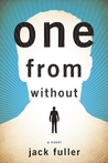 One from Without by Jack  Fuller