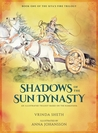 Shadows of the Sun Dynasty: An Illustrated Trilogy Based on the Ramayana (Sita's Fire Trilogy #1)
