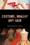 Costume, Makeup, and Hair