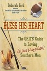 Bless His Heart: The GRITS Guide to Loving (or Just Living with) Southern men