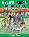 Kyle's Bed and Breakfast: Without Reservations