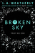 Broken Sky (The Broken Trilogy #1)