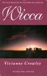 Wicca: A Comprehensive Guide to the Old Religion in the Modern World [New Edition]