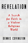 Revelation: A Search for Faith in a Violent Religious World