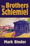 The Brothers Schlemiel - the unabridged novel of Chelm