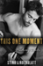 This One Moment (Pushing Limits, #1)