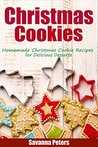 Christmas Cookies: Homemade Christmas Cookie Recipes for Delicious Desserts