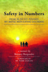 Safety in Numbers: From 56 to 221 Pounds, My Battle with Eating Disorders