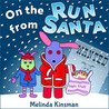 On The Run From Santa: Children's Christmas Book: Fun, Magical Rhyming Bedtime Story - Picture Book / Beginner Reader, with an Important Lesson about Love ... (Top of the Wardrobe Gang Picture Books)