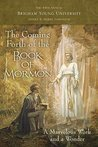 The Coming Forth of the Book of Mormon: A Marvelous Work and a Wonder: The 44th Annual Brigham Young University Sidney B. Sperry Symposium