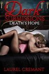Dark Submissions: Death's Hope