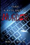 Take a Byte Out of Murder by Millie Mack