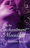 By the Enchantment of Moonlight