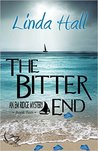 The Bitter End by Linda Hall
