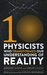 Ten Physicists Who Transformed Our Understanding of Reality by Brian Clegg