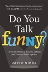 Do You Talk Funny? by David Nihill