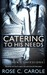 Catering to His Needs (Kitchen Confessions, #1)