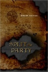 Split the Party by Drew  Hayes