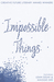 Impossible Things: The Creative Future Literary Awards Winners Anthology 2015