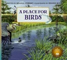 A Place for Birds (Revised Edition)