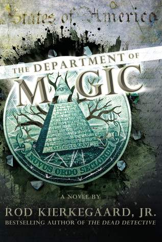 The Department of Magic by Rod Kierkegaard Jr.