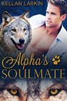 Alpha's Soulmate (Alphas' Fated Mates, #1)