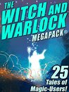 The Witch and Warlock MEGAPACK ®: 25 Tales of Magic-Users