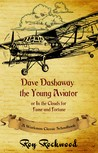 Dave Dashaway The Young Aviator or, in the Clouds for Fame an... by Roy Rockwood