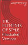 THE ELEMENTS OF STYLE (Illustrated Version)