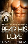 Bear His Love (Bear Shifter BBW Paranormal Matchmaker Romance)