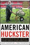 American Huckster: How Chuck Blazer Got Rich From-and Sold Out-the Most Powerful Fiefdom in World Sports