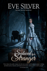 Seduced by a Stranger (Dark Gothic, #5)