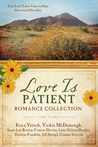 The Love Is Patient Romance Collection: True Love Takes Time in Nine Historical Novellas