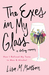 The Exes in My Glass by Lisa M. Mattson