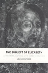 The Subject of Elizabeth: Authority, Gender, and Representation