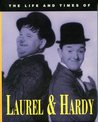 The Life and Times of Laurel and Hardy
