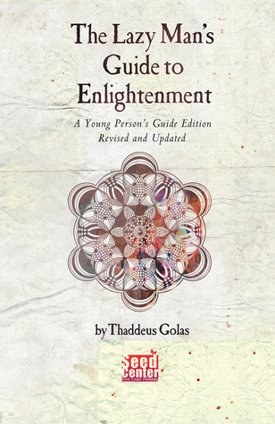 The Lazy Man's Guide to Enlightenment by Thaddeus Golas