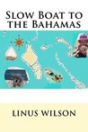 Slow Boat to the Bahamas by Linus Wilson