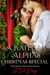 A Kategan Alphas Christmas Special: featuring Vane and Sarina (The Kategan Alphas Book 7)