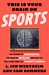 This Is Your Brain on Sport...