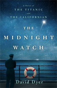 The Midnight Watch: A Novel of the Titanic and the Californian