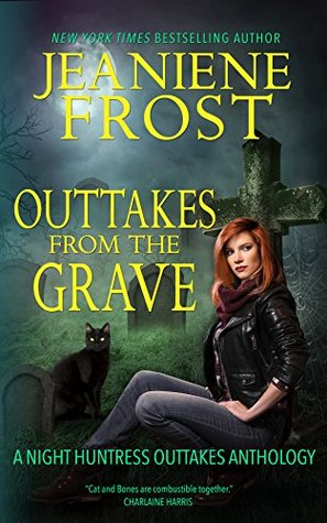 Outtakes from the Grave (Night Huntress, #7.5)