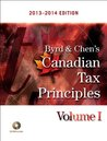 Byrd & Chen's Canadian Tax Principles, 2013 - 2014 Edition, Volume I