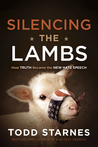 Silencing the Lambs: How Truth Became the New Hate Speech