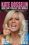 KATE GOSSELIN: HOW SHE FOOLED THE WORLD - UNEDITED
