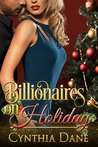 Billionaires On Holiday: An Alpha Billionaire Christmas Romance