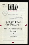 Let Us Face the Future--: The 1945 Anniversary Lecture